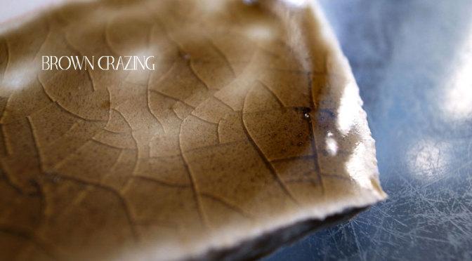 Brown Crazing  飴貫入釉 '141009BC *天然素材のみ